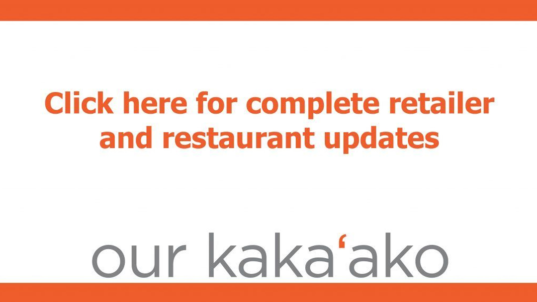 What's Open & What's Closed in Our Kaka'ako