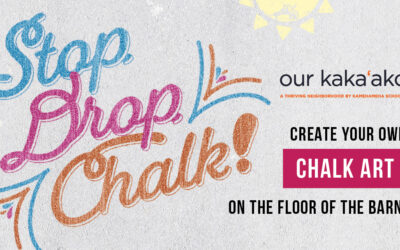 Stop, Drop & Chalk at The Barn at SALT at Our Kaka'ako