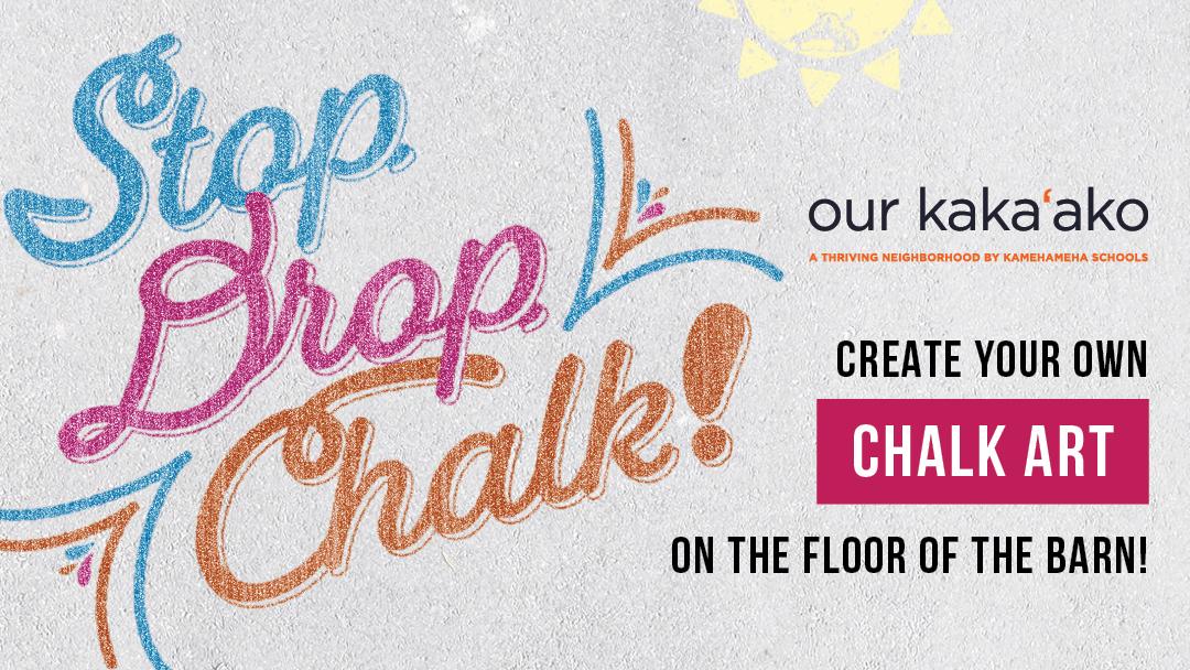 Stop, Drop & Chalk at The Barn at SALT at Our Kaka'ako