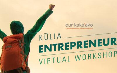 Kūlia Entrepreneur Virtual Workshop